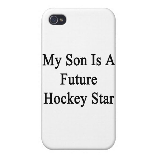 My Son Is A Future Hockey Star iPhone 4 Cover