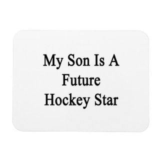 My Son Is A Future Hockey Star Rectangle Magnets