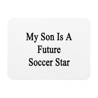 My Son Is A Future Soccer Star Rectangle Magnet