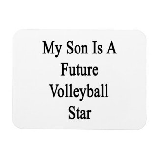 My Son Is A Future Volleyball Star Rectangular Magnets