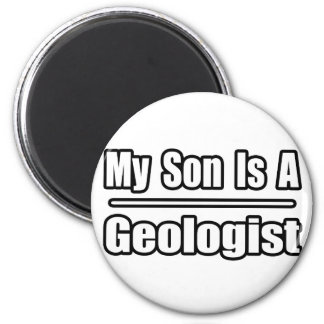 My Son Is A Geologist Refrigerator Magnets