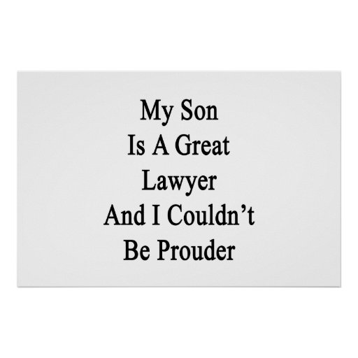 My Son Is A Great Lawyer And I Couldn't Be Prouder Print