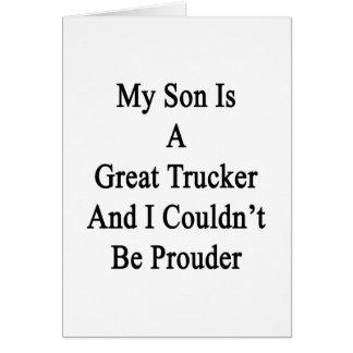 My Son Is A Great Trucker And I Couldn't Be Proude Stationery Note Card