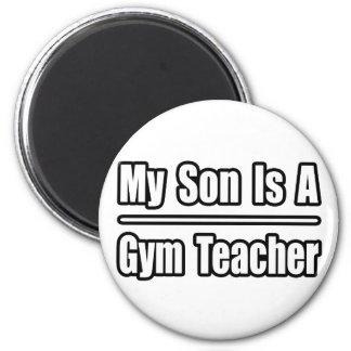 My Son Is A Gym Teacher 2 Inch Round Magnet