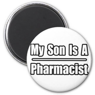 My Son Is A Pharmacist 2 Inch Round Magnet