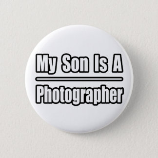 My Son Is A Photographer Button