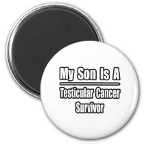 My Son Is A Testicular Cancer Survivor Magnet