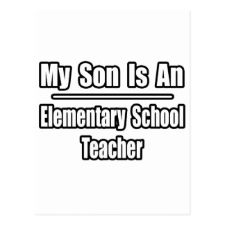 My Son Is An Elementary School Teacher Post Card