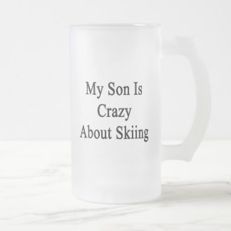 My Son Is Crazy About Skiing Frosted Glass Beer Mug