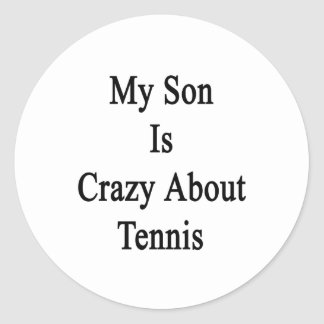My Son Is Crazy About Tennis Classic Round Sticker
