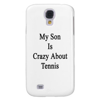 My Son Is Crazy About Tennis Galaxy S4 Case