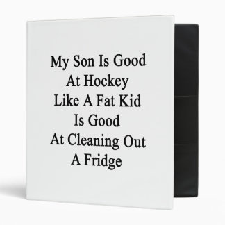 My Son Is Good At Hockey Like A Fat Kid Is Good At Vinyl Binders