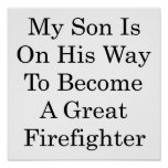 My Son Is On His Way To Become A Great Firefighter Poster
