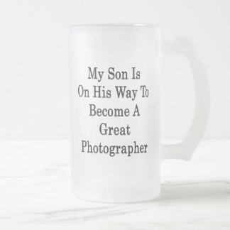 My Son Is On His Way To Become A Great Photographe Mugs