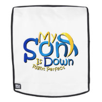 My Son Is Perfect Down Syndrome Awareness Backpack