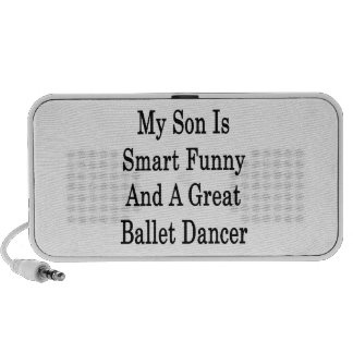 My Son Is Smart Funny And A Great Ballet Dancer Travel Speakers