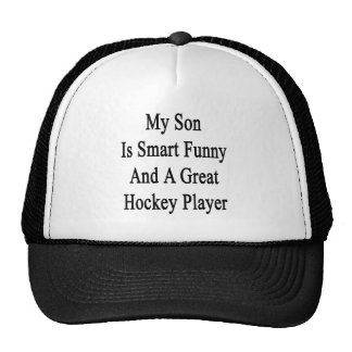 My Son Is Smart Funny And A Great Hockey Player Mesh Hat