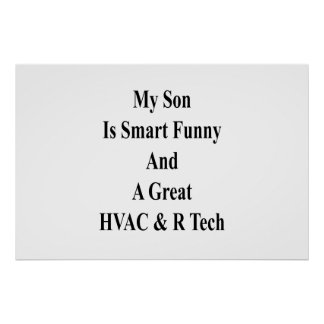 My Son Is Smart Funny And A Great HVAC R Tech Poster