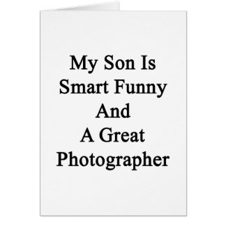 My Son Is Smart Funny And A Great Photographer Cards