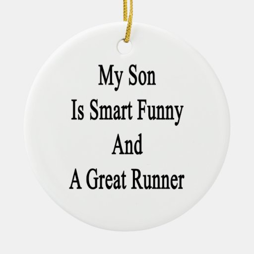 My Son Is Smart Funny And A Great Runner Christmas Ornament