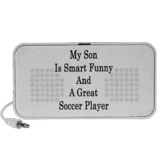 My Son Is Smart Funny And A Great Soccer Player Laptop Speakers