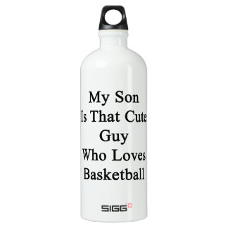 My Son Is That Cute Guy Who Loves Basketball SIGG Traveler 1.0L Water Bottle