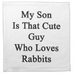 My Son Is That Cute Guy Who Loves Rabbits Printed Napkin