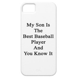 My Son Is The Best Baseball Player And You Know It iPhone 5 Case