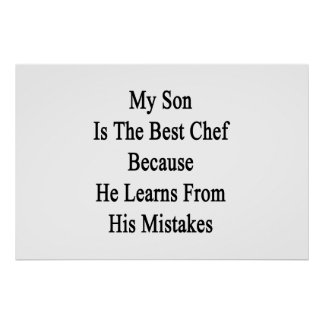 My Son Is The Best Chef Because He Learns From His Poster