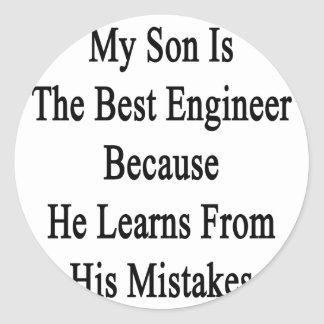 My Son Is The Best Engineer Because He Learns From Classic Round Sticker