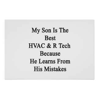My Son Is The Best HVAC R Tech Because He Learns F Poster