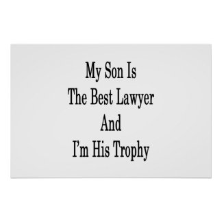 My Son Is The Best Lawyer And I'm His Trophy Poster