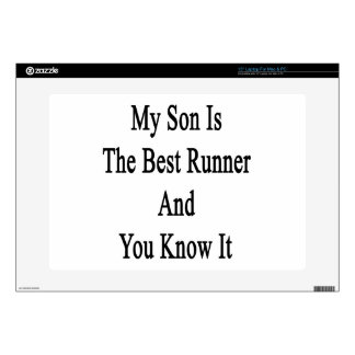 """My Son Is The Best Runner And You Know It 15"""" Laptop Skin"""