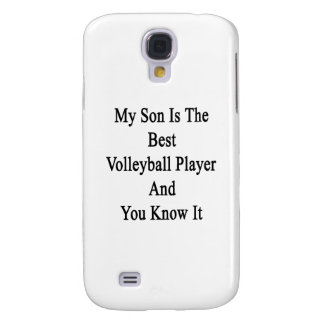 My Son Is The Best Volleyball Player And You Know Galaxy S4 Covers