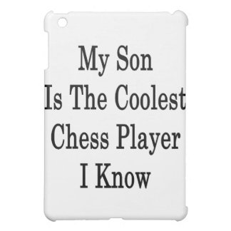 My Son Is The Coolest Chess Player I Know Case For The iPad Mini