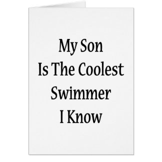 My Son Is The Coolest Swimmer I Know Card