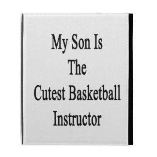 My Son Is The Cutest Basketball Instructor iPad Cases