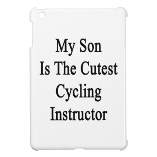My Son Is The Cutest Cycling Instructor iPad Mini Covers