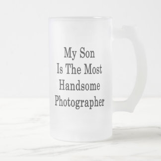 My Son Is The Most Handsome Photographer Mug