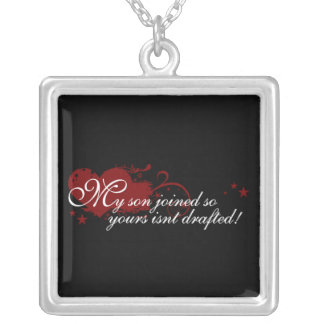 My Son Joined So Yours Isnt Drafted Silver Plated Necklace