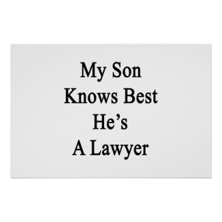 My Son Knows Best He's A Lawyer Poster
