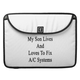 My Son Lives And Loves To Fix AC Systems Sleeve For MacBooks