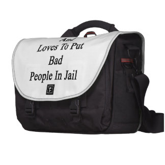 My Son Lives And Loves To Put Bad People In Jail Laptop Messenger Bag