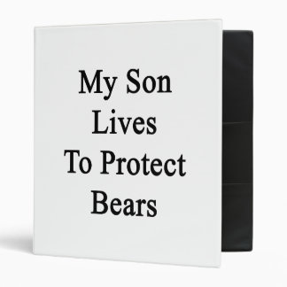 My Son Lives To Protect Bears Binder