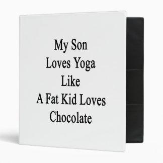 My Son Loves Yoga Like A Fat Kid Loves Chocolate Binders