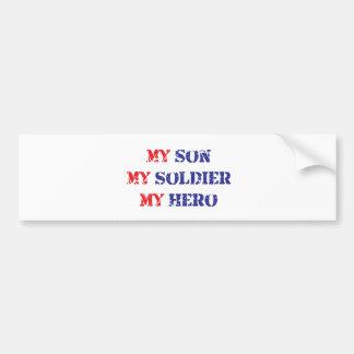 My son, my soldier, my hero bumper sticker