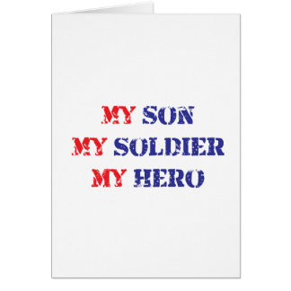 My son, my soldier, my hero greeting card