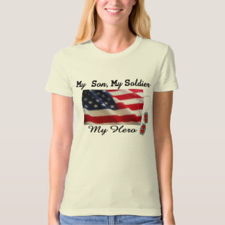My son, My Soldier, My Hero--Military T-Shirts