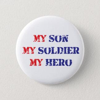 My son, my soldier, my hero pinback button