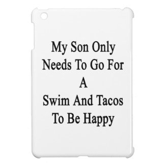 My Son Only Needs To Go For A Swim And Tacos To Be Cover For The iPad Mini